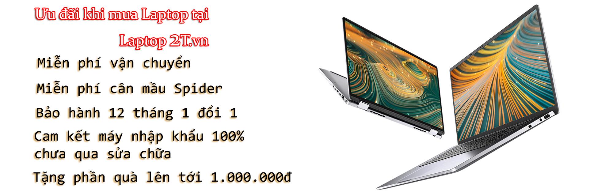Những ưu đãi giành cho khách hàng mua laptop tại Laptop2T